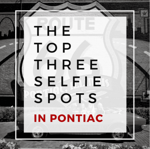 Image of Pontiac Mural with text overlay saying Top 3 Selfie Spots in Pontiac